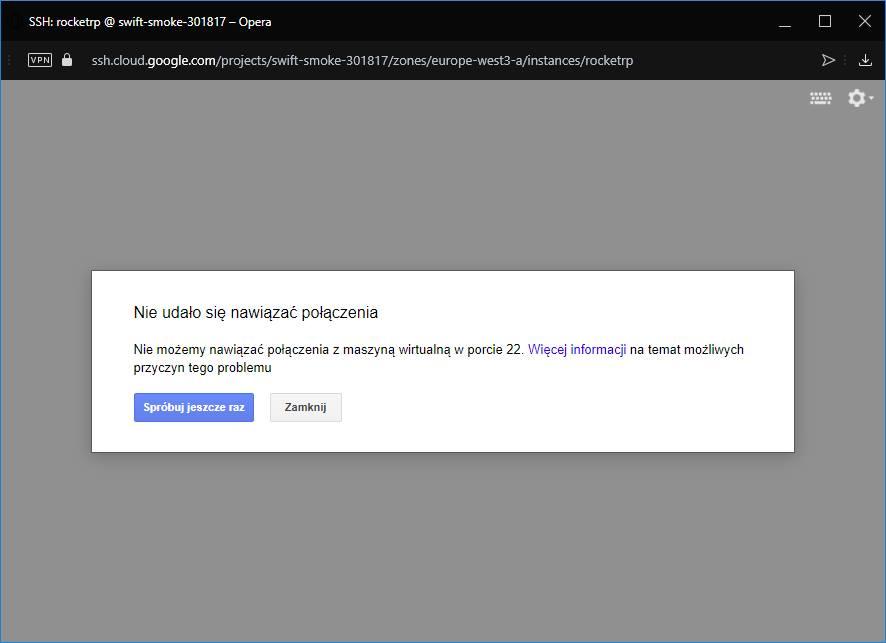 """Może być zdjęciem przedstawiającym tekst """"VPN SH-rocketp@swit-smoke-3017-0pera Û a/instar @ Nie udało siÄ nawiązać połączenia Nie możemy nawiązać połączenia z maszyna wirtualną w porcie 22. Więcej informacji na temat możliwych przyczyn tego problemu Spróbuj eszcze raz Zamknij"""""""